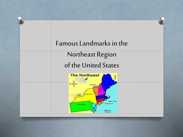 famous landmarks in the northeast region of the united states n.