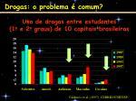 uso de drogas entre estudantes 1 o e 2 o graus de 10 capitais brasileiras