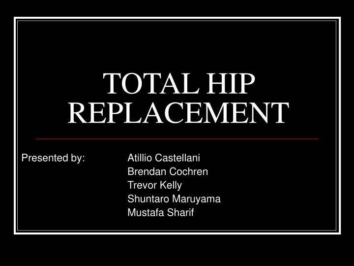 total hip replacement n.