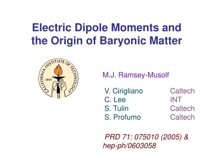 electric dipole moments and the origin of baryonic matter n.