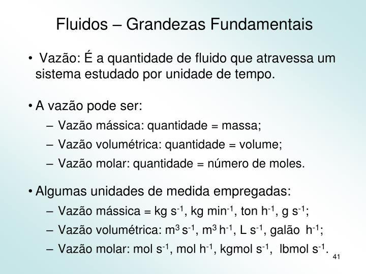 Fluidos – Grandezas Fundamentais