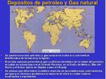 dep sitos de petroleo y gas natural