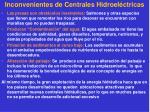 inconvenientes de centrales hidroel ctricas