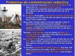 problemas de contaminaci n radiactiva