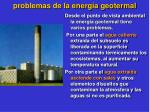 problemas de la energ a geotermal