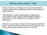 reforma systemu o wiaty z 1998 r