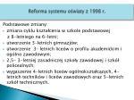reforma systemu o wiaty z 1998 r1