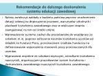 rekomendacje do dalszego doskonalenia systemu edukacji zawodowej1