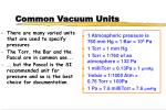 common vacuum units