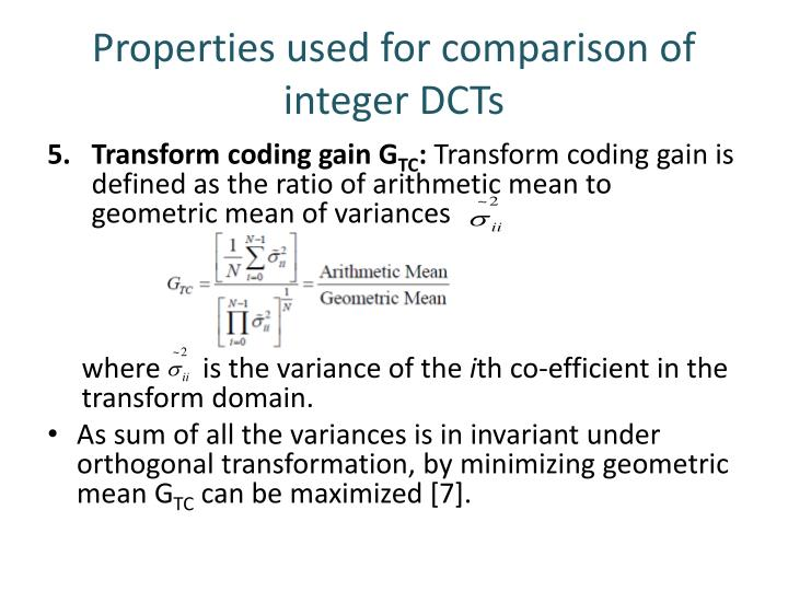 Properties used for comparison of integer DCTs