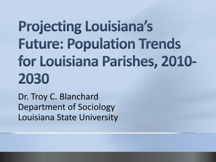 projecting louisiana s future population trends for louisiana parishes 2010 2030
