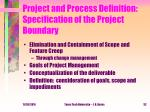 project and process definition specification of the project boundary