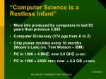 computer science is a restless infant