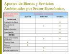 aportes de bienes y servicios ambientales por sector econ mico
