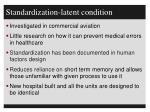 standardization latent condition