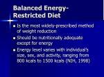 balanced energy restricted diet