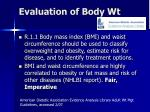 evaluation of body wt