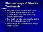 pharmacological obesity treatments1