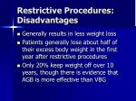 restrictive procedures disadvantages