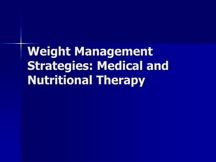weight management strategies medical and nutritional therapy n.