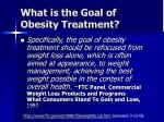 what is the goal of obesity treatment