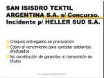 san isisdro textil argentina s a s concurso incidente p heller sud s a