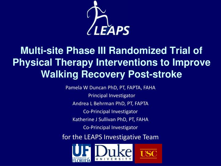 Multi-site Phase III Randomized Trial of Physical Therapy Interventions to Improve Walking Recovery Post-stroke