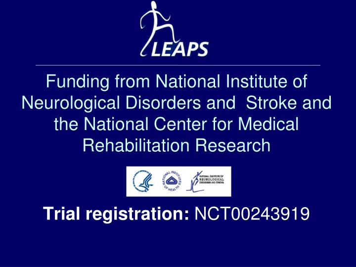 Funding from National Institute of Neurological Disorders and  Stroke and the National Center for Medical Rehabilitation Research
