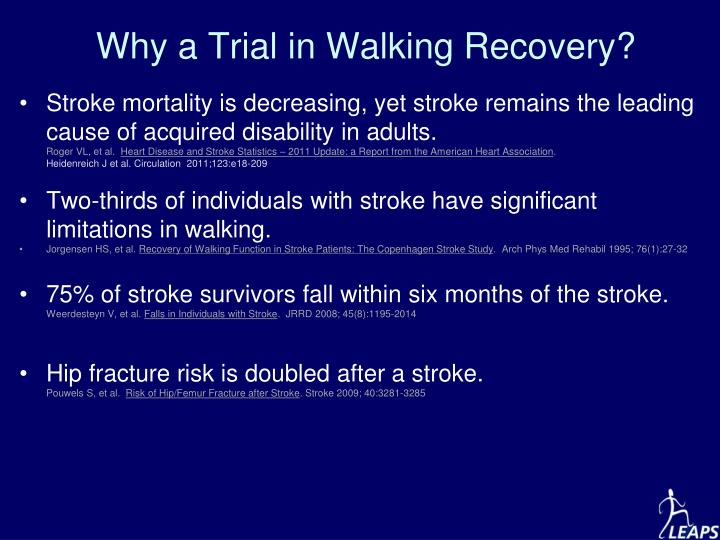 Why a Trial in Walking Recovery?