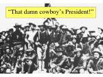 that damn cowboy s president