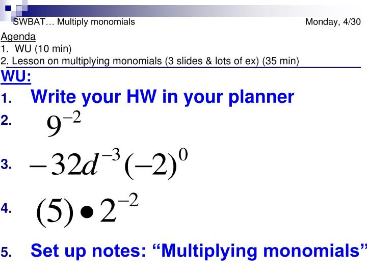swbat multiply monomials monday 4 30 n.