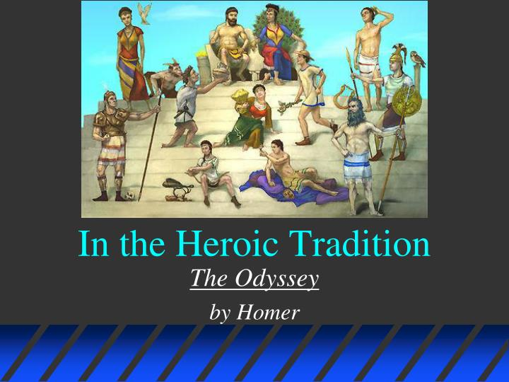 In the heroic tradition