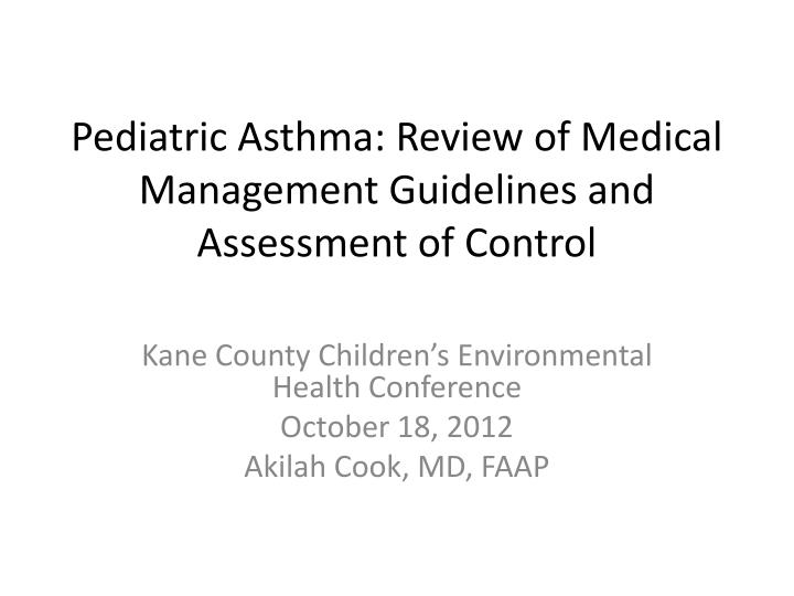 pediatric asthma review of medical management guidelines and assessment of control n.