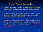farkl analiz formatlar