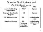 operator qualifications and certifications cont d