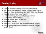 sawing pricing