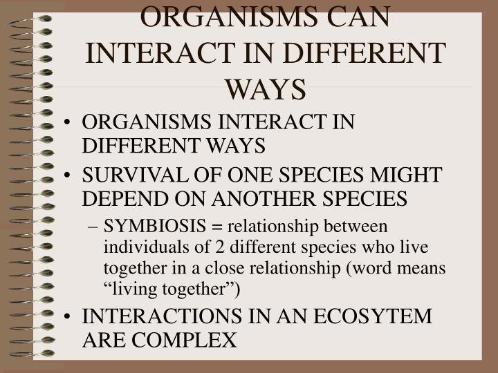 organisms can interact in different ways n.