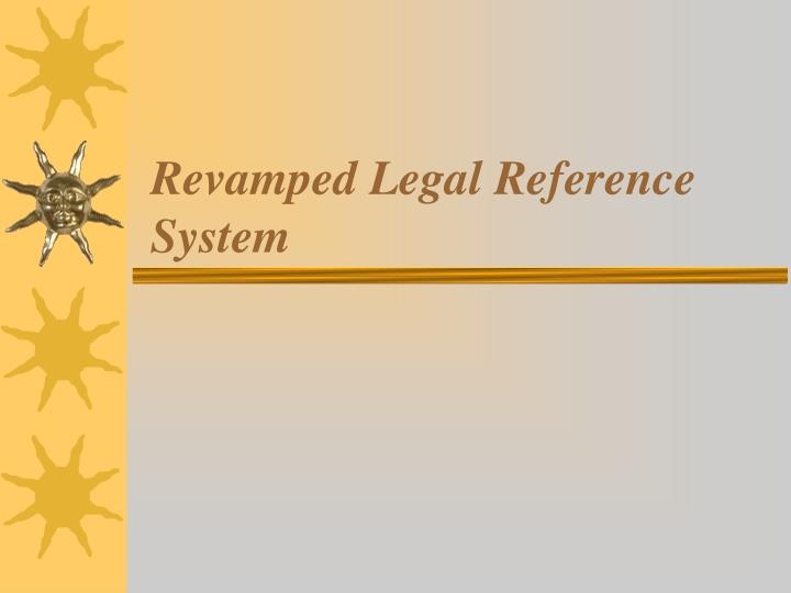 Revamped legal reference system