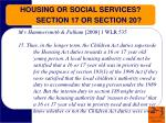 housing or social services section 17 or section 20