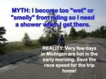 myth i become too wet or smelly from riding so i need a shower when i get there