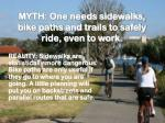 myth one needs sidewalks bike paths and trails to safely ride even to work
