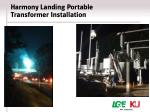 harmony landing portable transformer installation