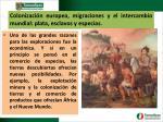 colonizaci n europea migraciones y el intercambio mundial plata esclavos y especias