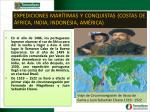 expediciones mar timas y conquistas costas de frica india indonesia am rica