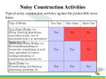 noisy construction activities