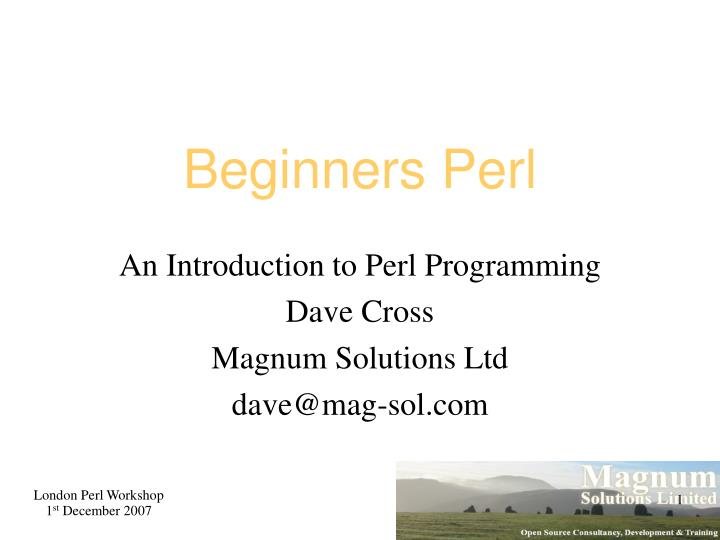 an introduction to perl programming dave cross magnum solutions ltd dave@mag sol com n.