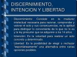 discernimiento intencion y libertad