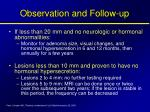observation and follow up