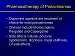 pharmacotherapy of prolactinomas