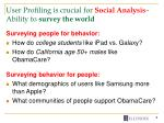 user profiling is crucial for s ocial a nalysis ability to survey the world